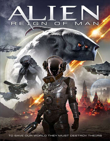 Alien Reign of Man (2017) Dual Audio Hindi 720p WEB-DL x264 800MB Full Movie Download