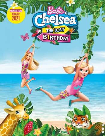 Barbie & Chelsea the Lost Birthday 2021 English 720p WEB-DL 550MB Download