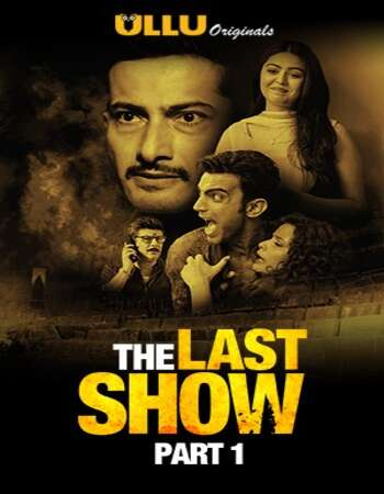 The Last Show 2021 Part 01 Complete Hindi ULLU 720p WEB-DL 550MB Download