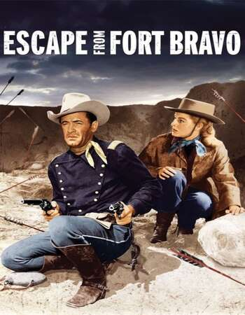 Escape from Fort Bravo 1953 English 720p BluRay 1GB ESubs