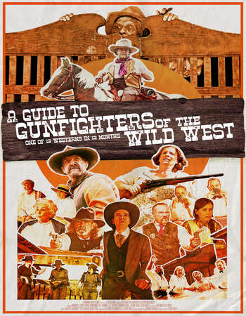 A Guide to Gunfighters of the Wild West 2021 English 720p WEB-DL 700MB Download