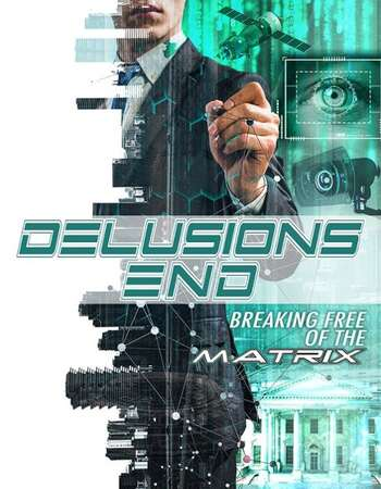 Delusions End Breaking Free of the Matrix 2021 English 720p WEB-DL 600MB Download