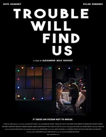 Trouble Will Find Us 2021 English 720p WEB-DL 850MB Download