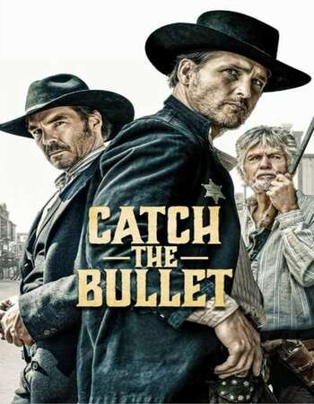 Catch the Bullet 2021 English 720p WEB-DL 800MB Download