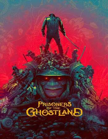 Prisoners of the Ghostland 2021 English 720p HDCAM 900MB Download