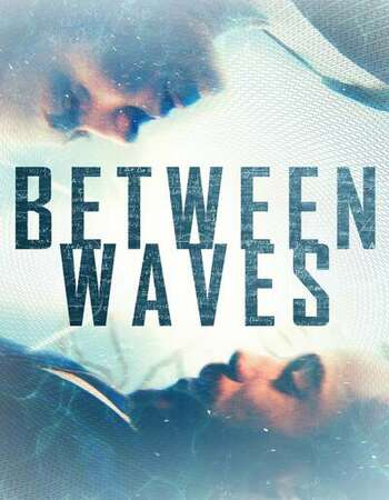 Between Waves 2021 English 720p WEB-DL 900MB Download