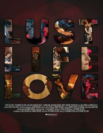 Lust Life Love 2021 English 720p WEB-DL 900MB Download