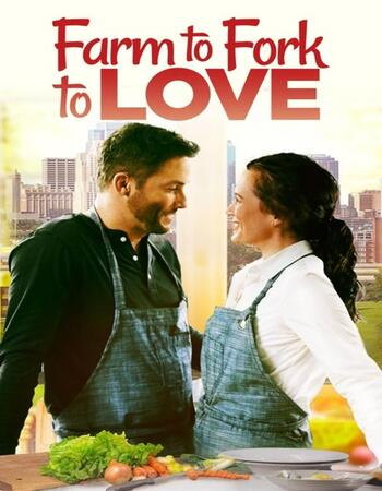 Farm to Fork to Love 2021 English 720p WEB-DL 750MB ESubs